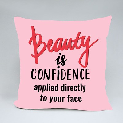 Beauty Is Confidence Applied Directly to Your Face Throw Pillows