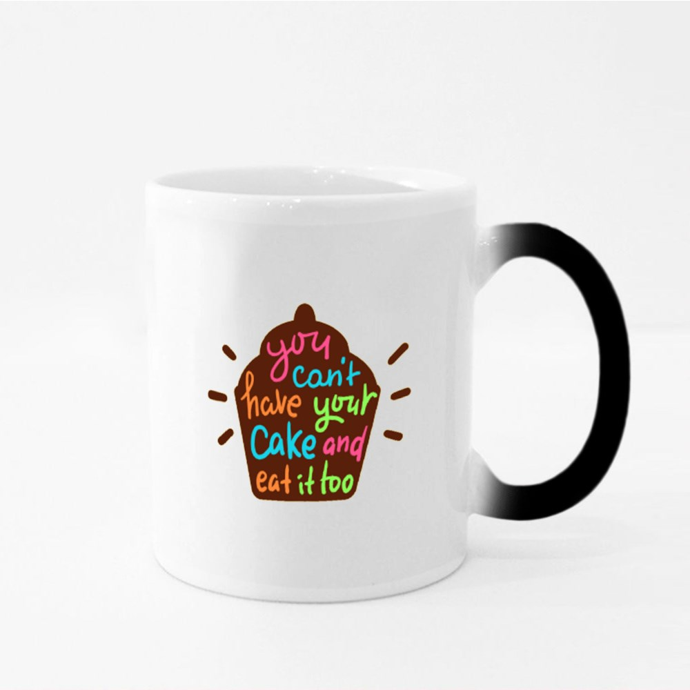 You Can't Have Your Cake and Eat It Too Magic Mugs