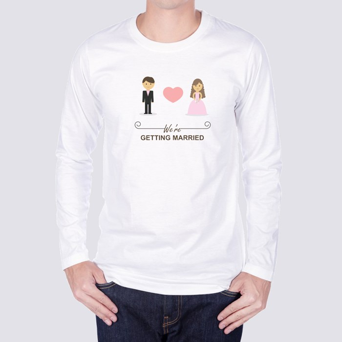 We Are Getting Married Long Sleeve T-Shirts