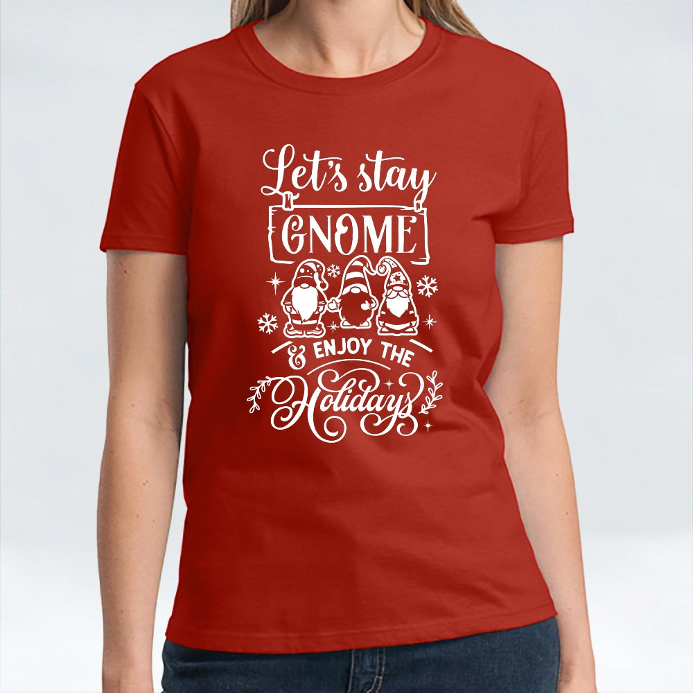 Lets Stay Gnome Wh T-Shirts