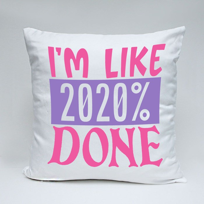 Funny Quarantine Design | I'm Like 2020% Done Throw Pillows