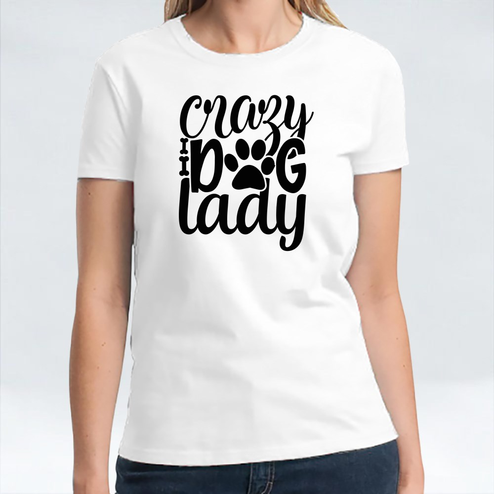 Dog Quotes or Sayings for Dog Lovers| Crazy Dog Lady T-Shirts