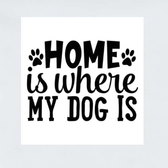 Dog Quotes or Sayings for Dog Lovers | Home Is Where My Dog Is Stickers (Square)