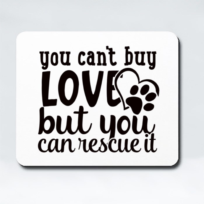 Dog Quotes or Sayings for Dog Lovers Mousepads (Rectangle)