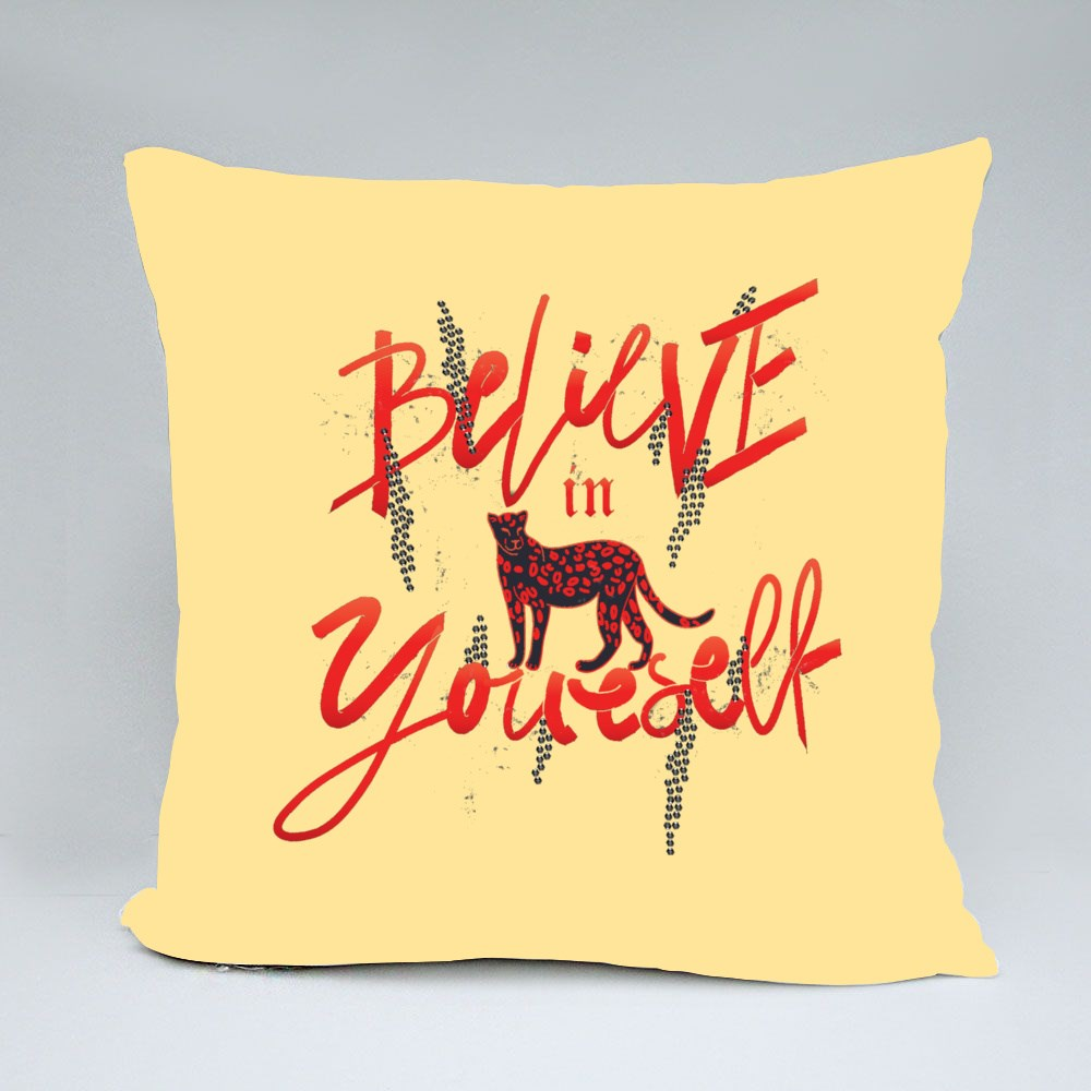 Believe in Yourself Throw Pillows