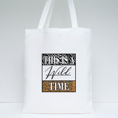 This Is a Wild Time Tote Bags