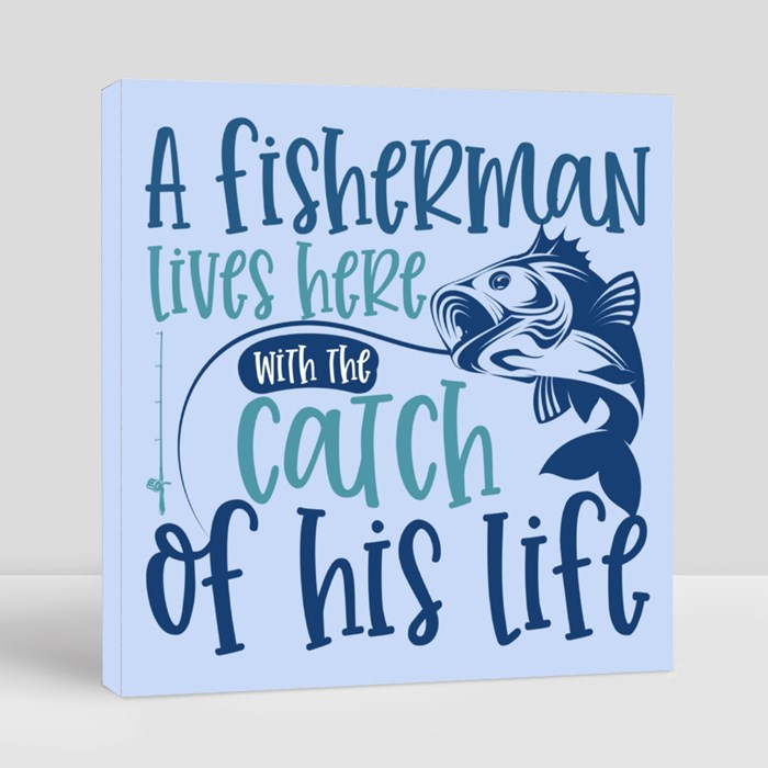 Fishing Quote/Saying   Gift for Fishing Lover and Dad Canvas (Square)