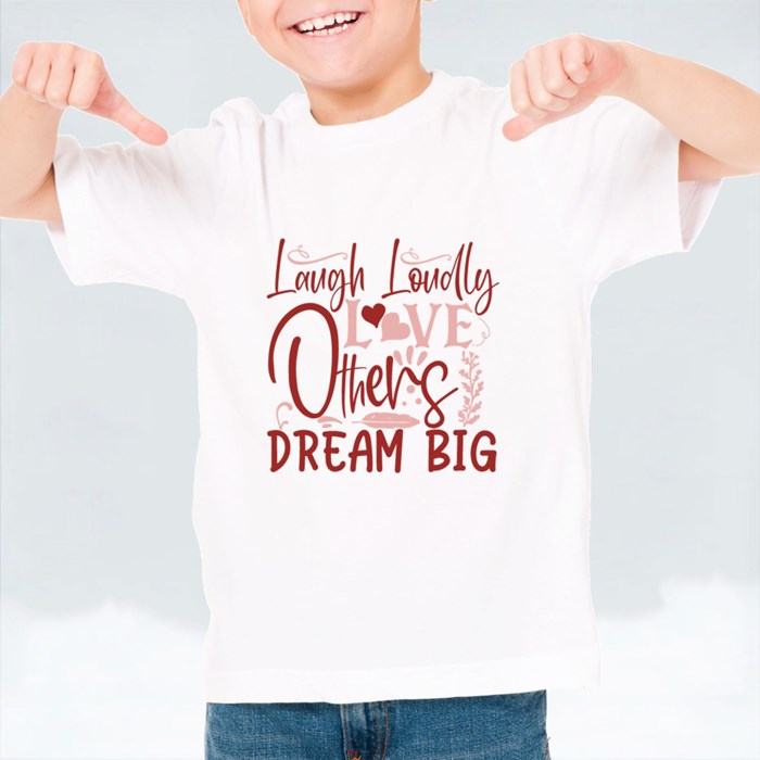 Inspirational/Motivational Quotes | Laugh Loudly Love Others Dream Big T-Shirts (Kid)