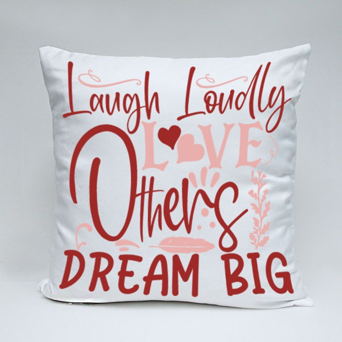 Inspirational/Motivational Quotes | Laugh Loudly Love Others Dream Big Throw Pillows