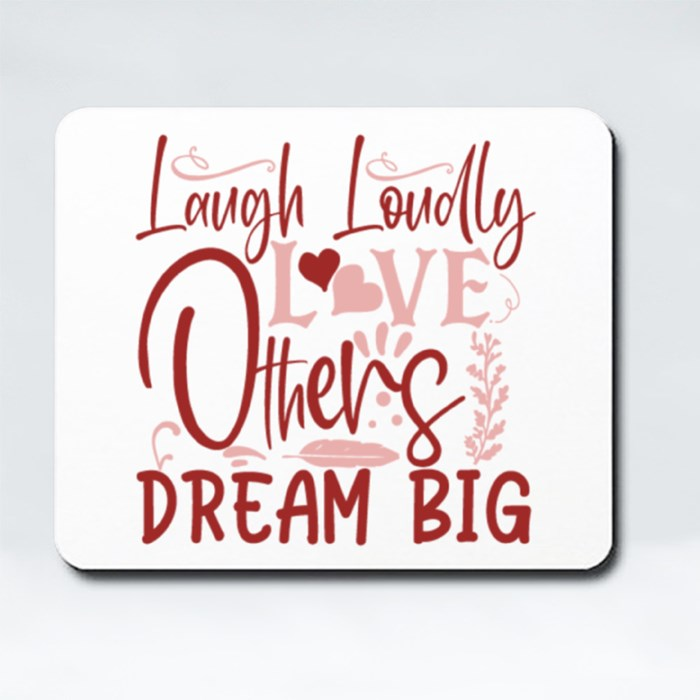 Inspirational/Motivational Quotes | Laugh Loudly Love Others Dream Big Mousepads (Rectangle)