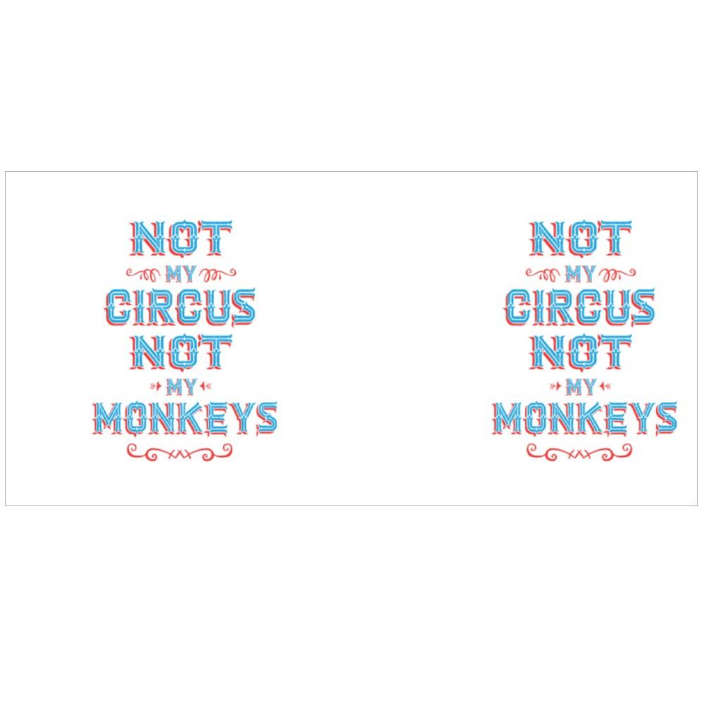 Not My Circus Not My Monkeys Colour Mugs