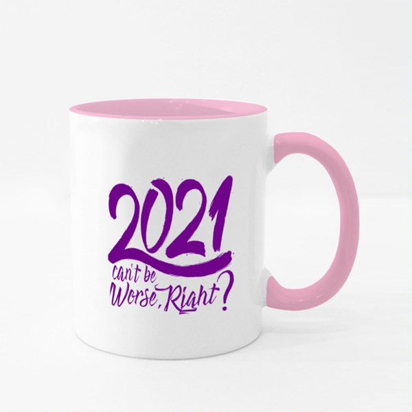 2021 Can't Be Worse, Right? Colour Mugs