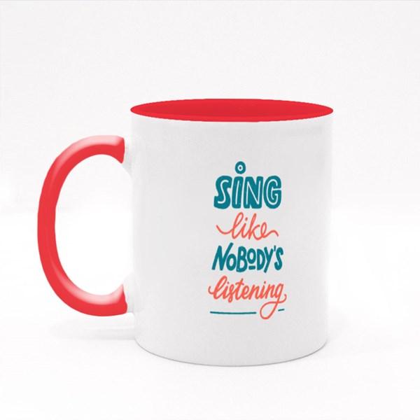 Sing Like Nobody Is Listening Colour Mugs