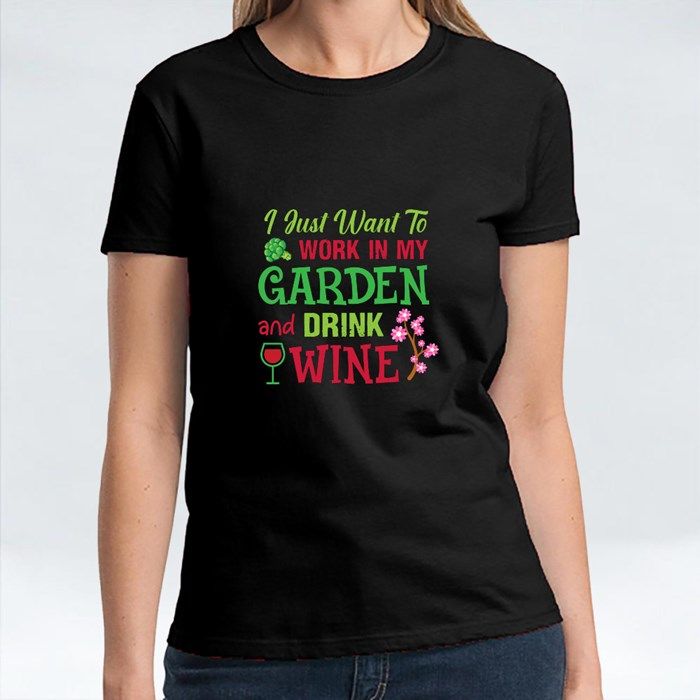 Work at Garden and Drink Wine T-Shirts