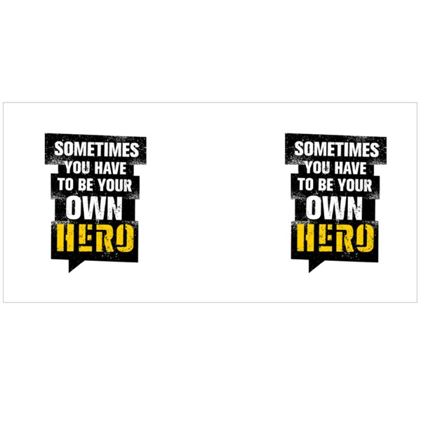 You Have to Be Your Own Hero Colour Mugs
