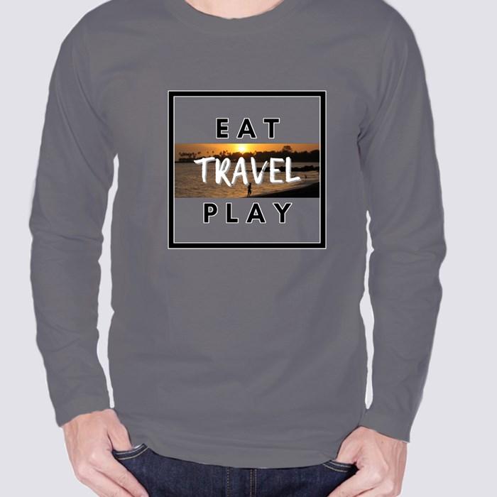 Eat, Travel, Play Long Sleeve T-Shirts