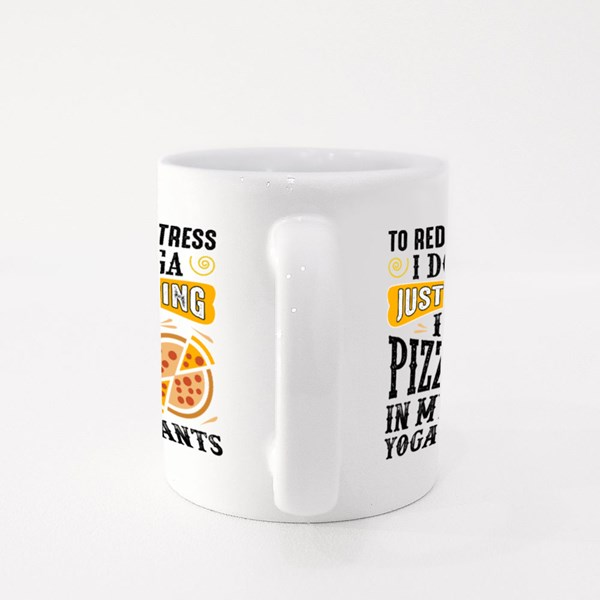 I Eat Pizza in My Yoga Pants Colour Mugs