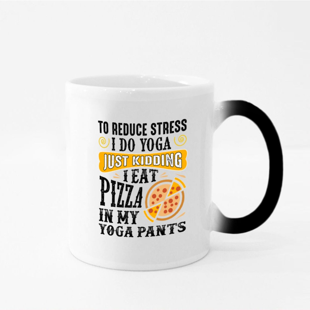 I Eat Pizza in My Yoga Pants Magic Mugs