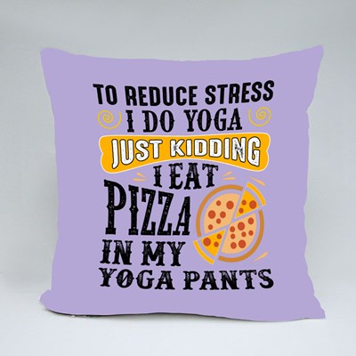 I Eat Pizza in My Yoga Pants Throw Pillows