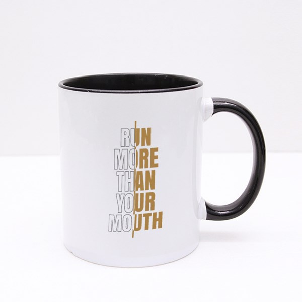 Run More Than Your Mouth Colour Mugs