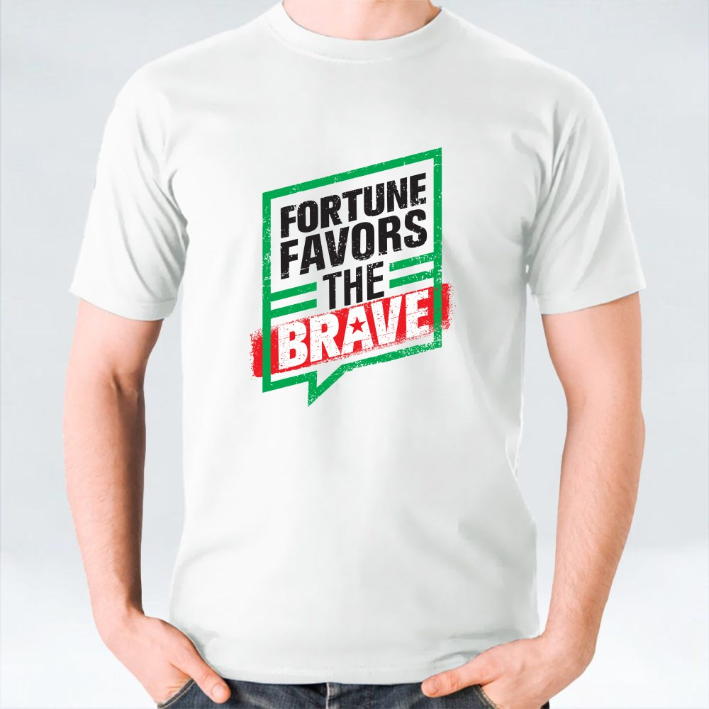 Fortune Favors the Brave T-Shirts