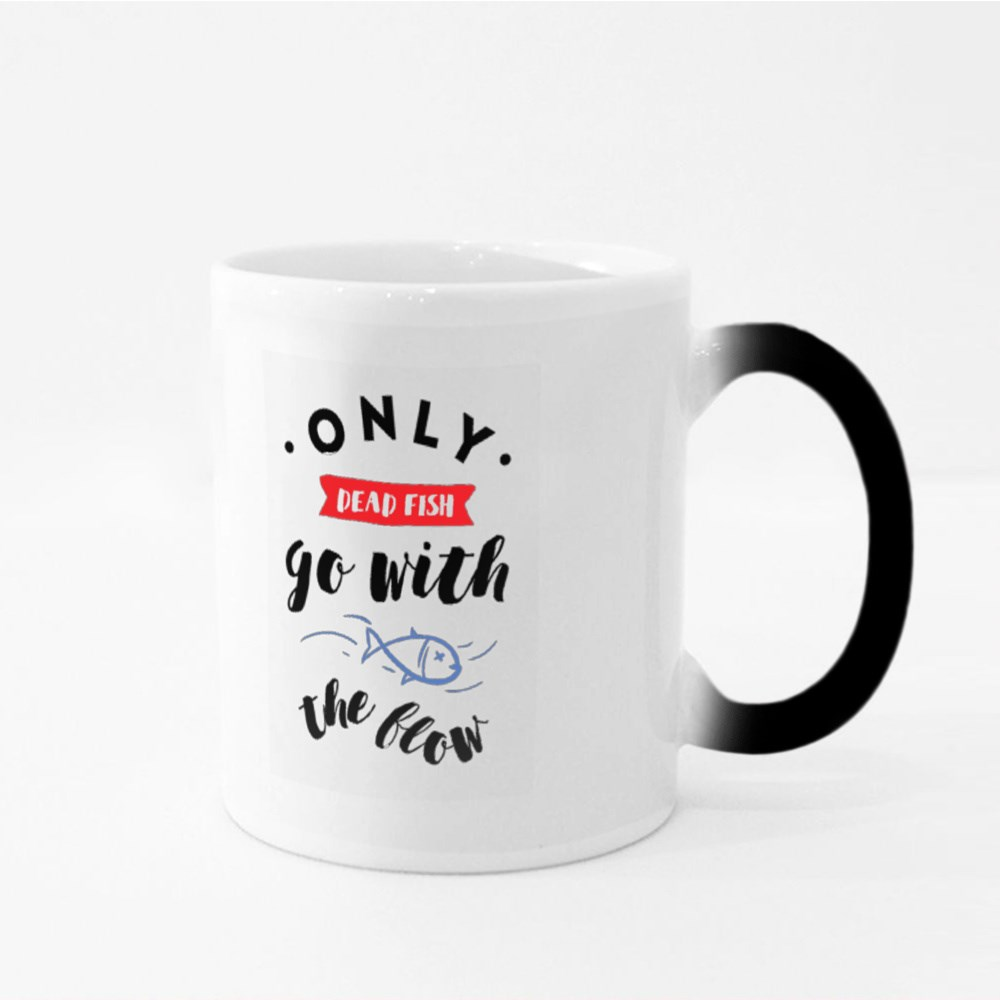 Only Fish Go With the Flow Magic Mugs