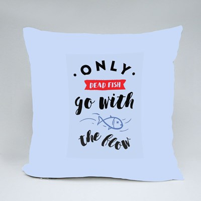 Only Fish Go With the Flow Throw Pillows