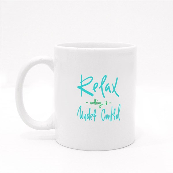 Relax Nothing Is Under Control Colour Mugs