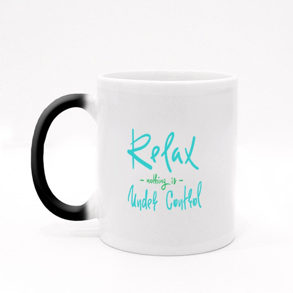 Relax Nothing Is Under Control Magic Mugs