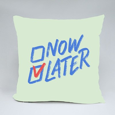 Do It Now or Later Throw Pillows