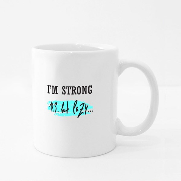 I'm Strong but Lazy Colour Mugs