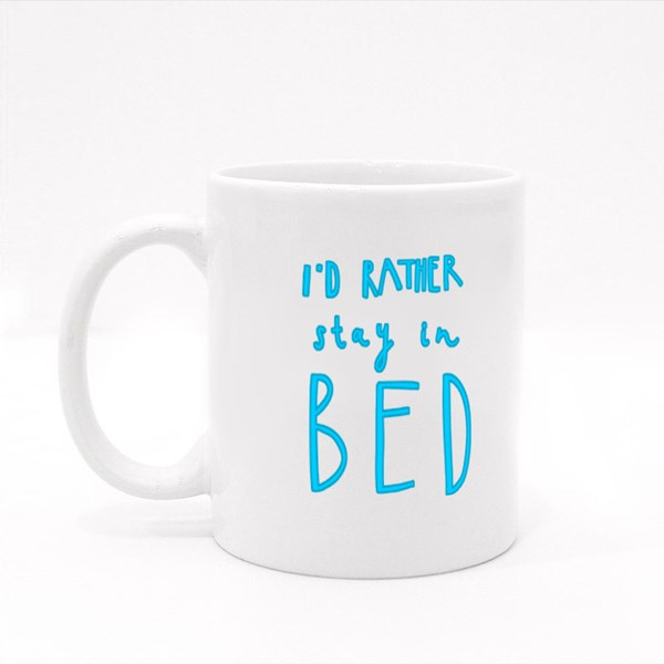 I'd Rather Stay in Bed Colour Mugs