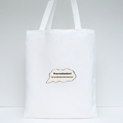 Can We Talk About It Tomorrow Tote Bags