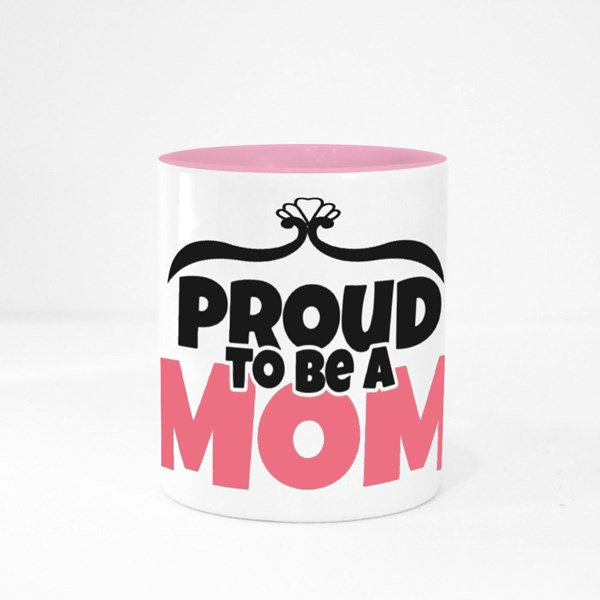 Proud to Be a Mom Colour Mugs