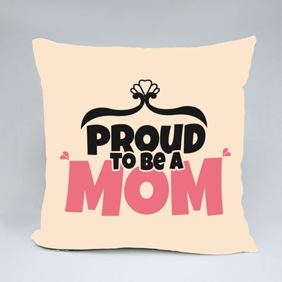 Proud to Be a Mom Throw Pillows