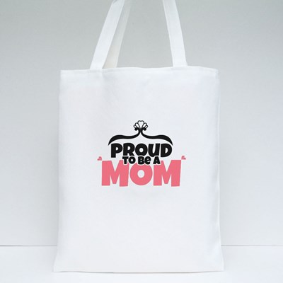 Proud to Be a Mom Tote Bags