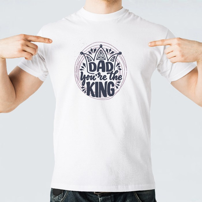 Dad You're the King T-Shirts