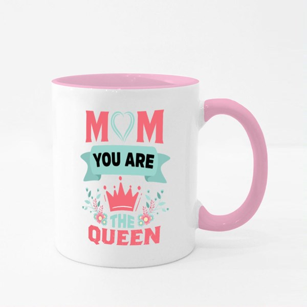 Mom You Are the Queen Colour Mugs