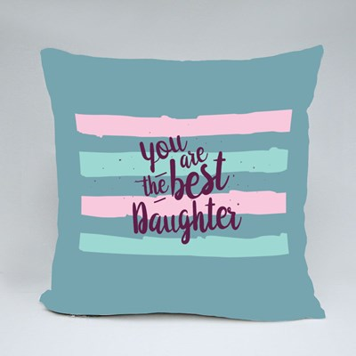 You Are the Best Daughter Throw Pillows