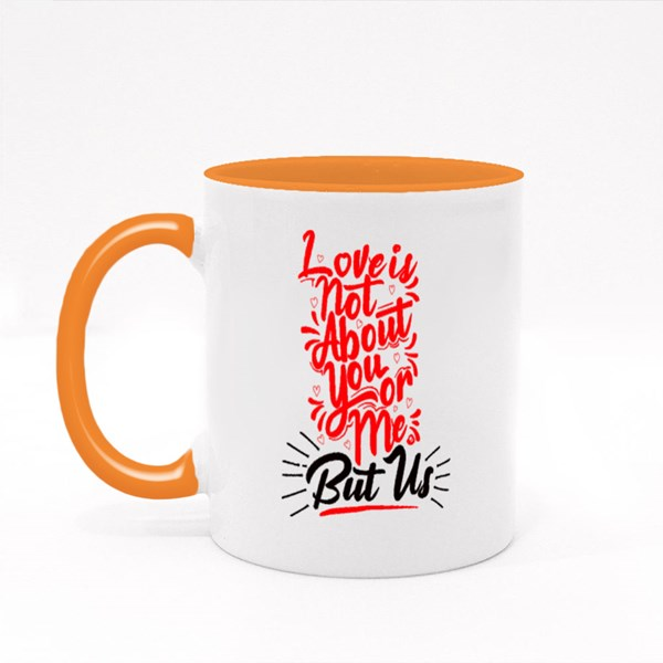 Love Is Not About You or Me Colour Mugs
