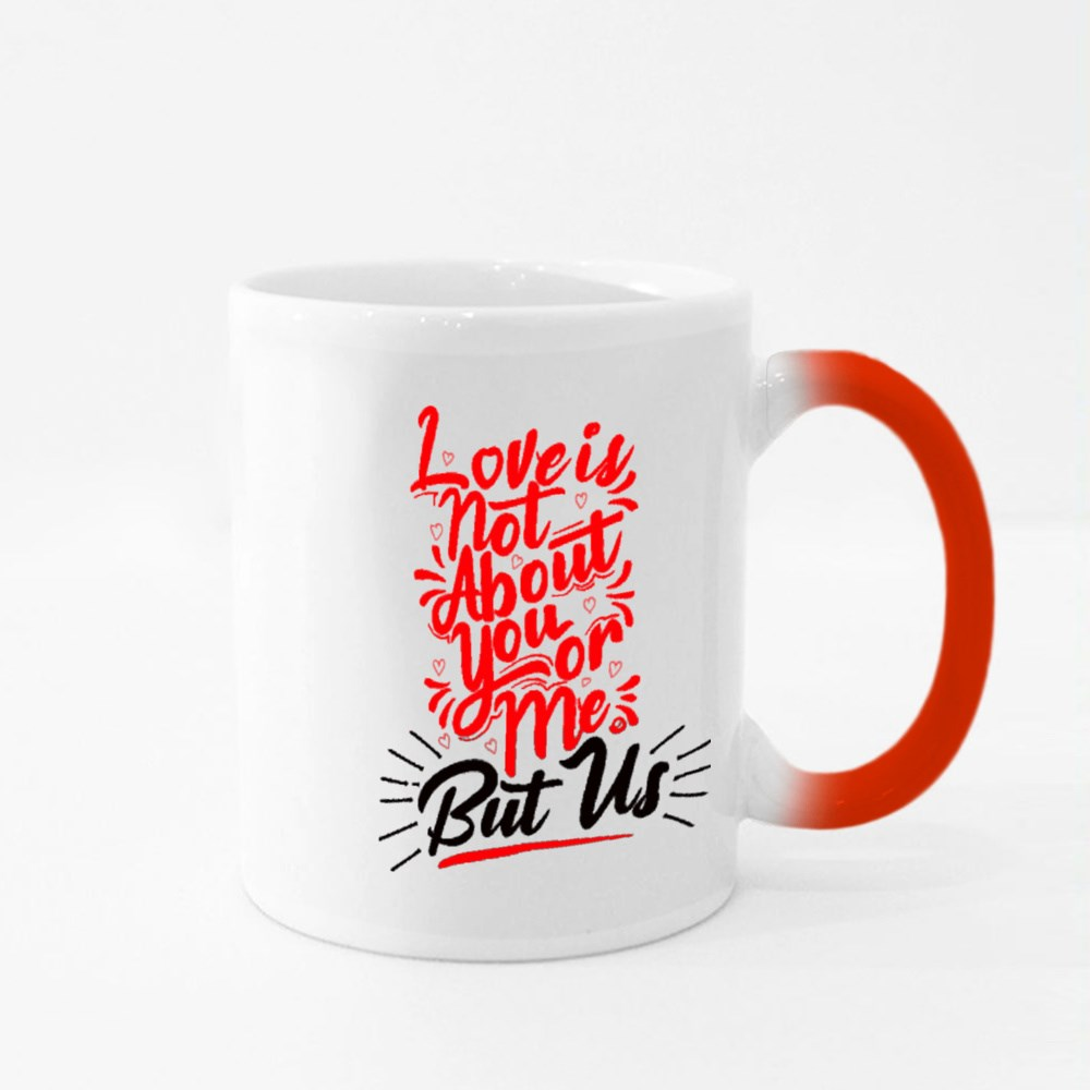 Love Is Not About You or Me Magic Mugs