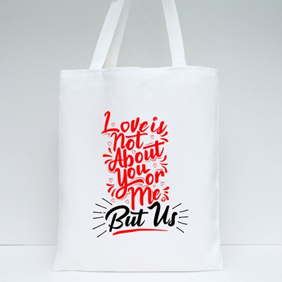 Love Is Not About You or Me Tote Bags