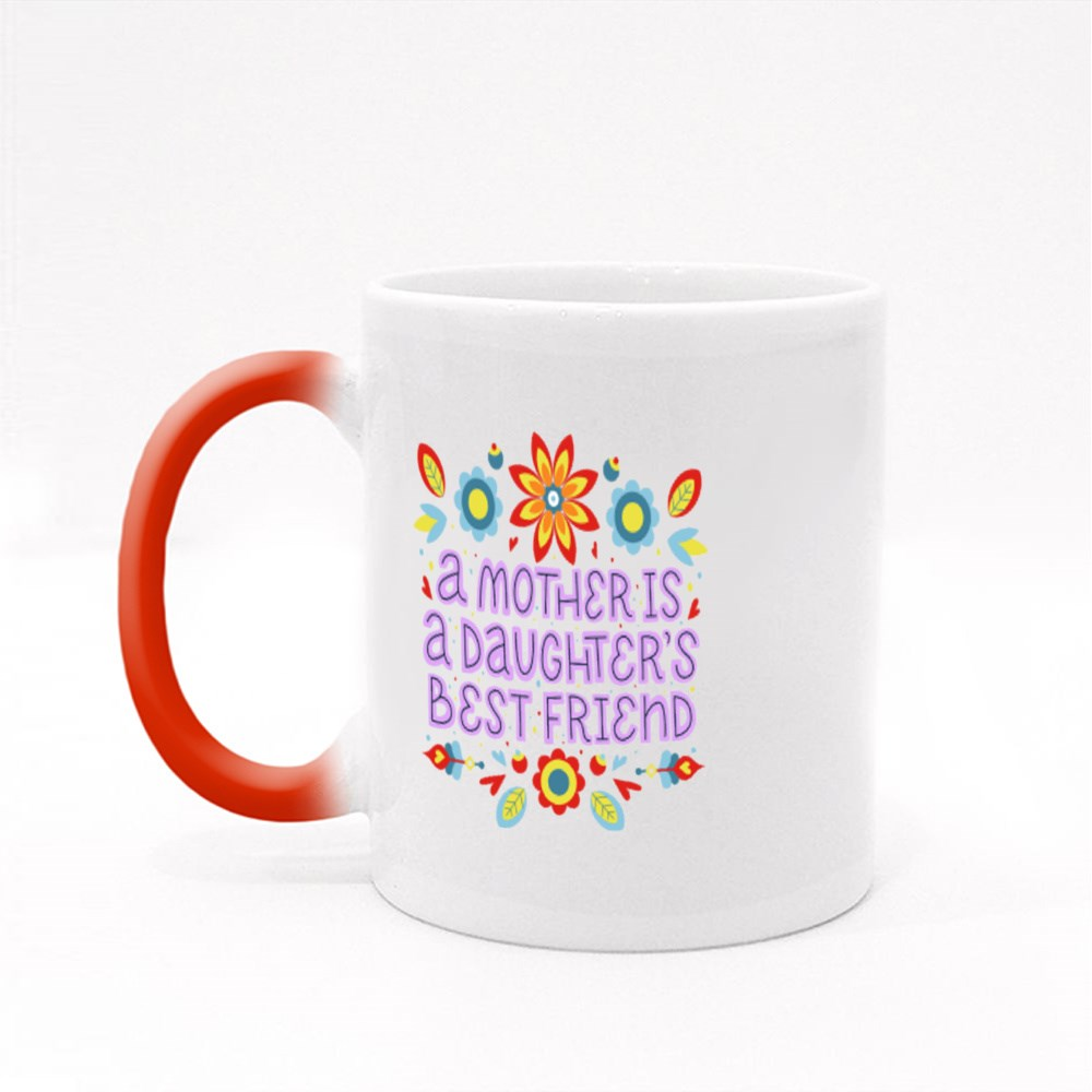 Mother Is Daughter Bestfriend Magic Mugs