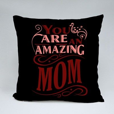 You Are an Amazing Mom Throw Pillows