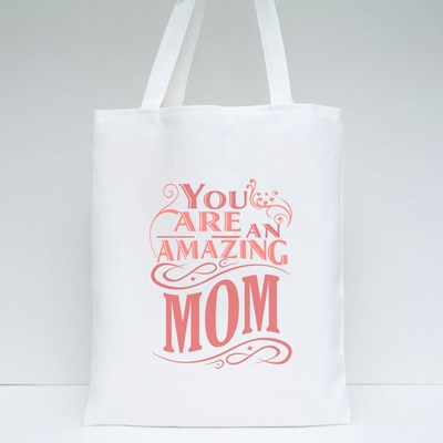 You Are an Amazing Mom Tote Bags