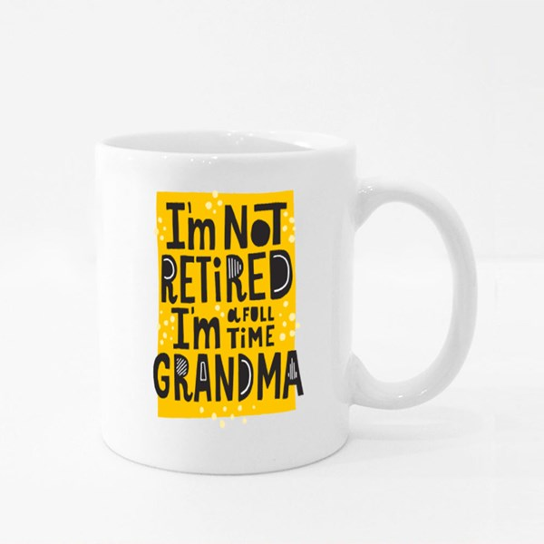 I'm a Full Time Grandma Colour Mugs