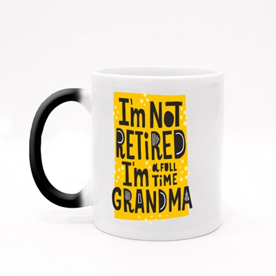 I'm a Full Time Grandma Magic Mugs