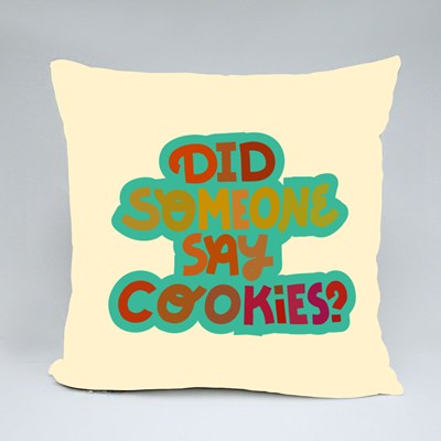 Did Someone Say Cookies? Throw Pillows