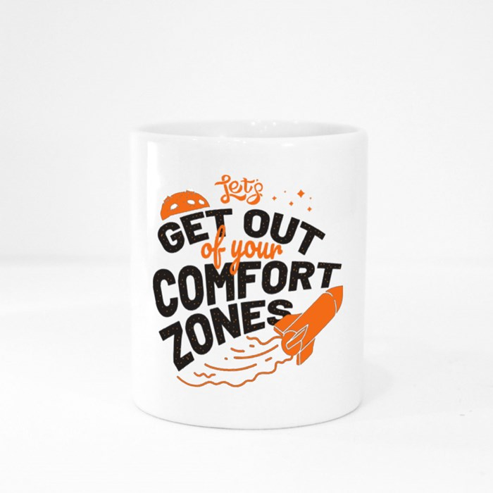 Let's Get Out of Your Comfort Zone Colour Mugs