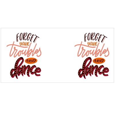 Forget Your Troubles and Dance Magic Mugs